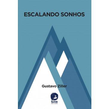 Livro Escalando Sonhos - Gustavo Ziller